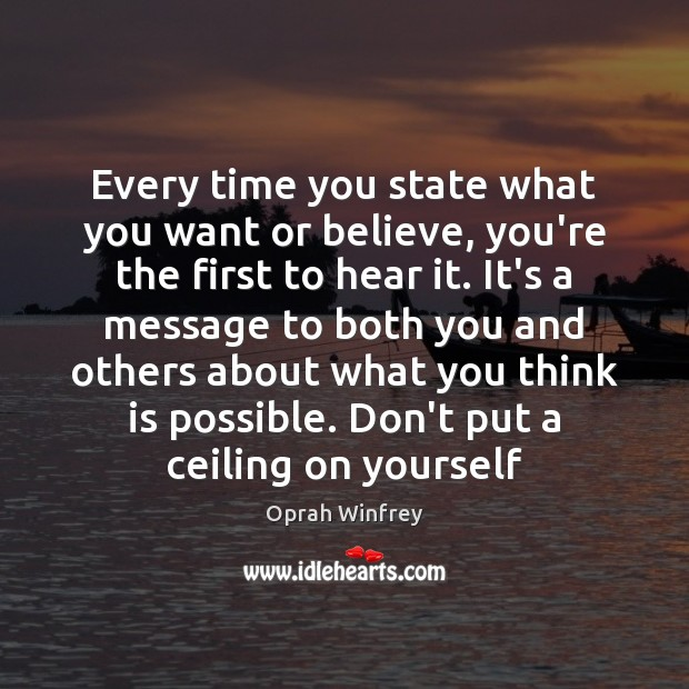 Every time you state what you want or believe, you're the first Image