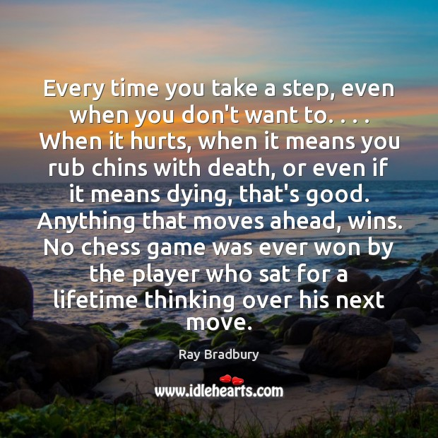 Image, Every time you take a step, even when you don't want to. . . .