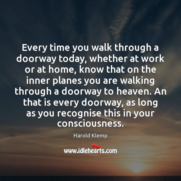 Image, Every time you walk through a doorway today, whether at work or
