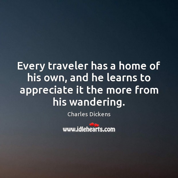 Image, Every traveler has a home of his own, and he learns to