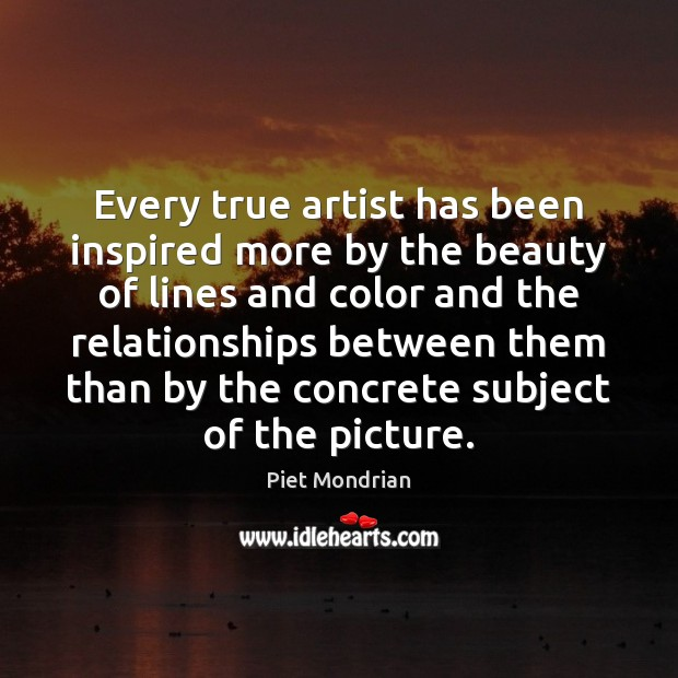 Every true artist has been inspired more by the beauty of lines Image