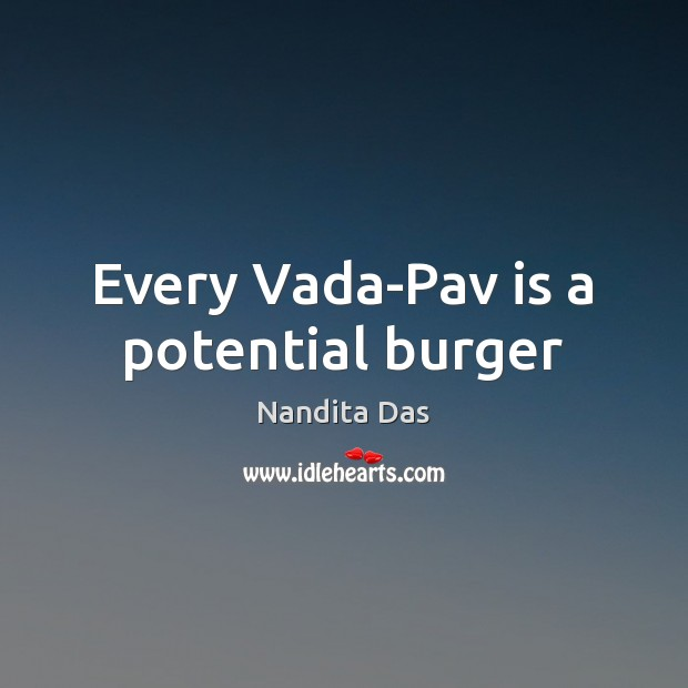 Every Vada-Pav is a potential burger Image