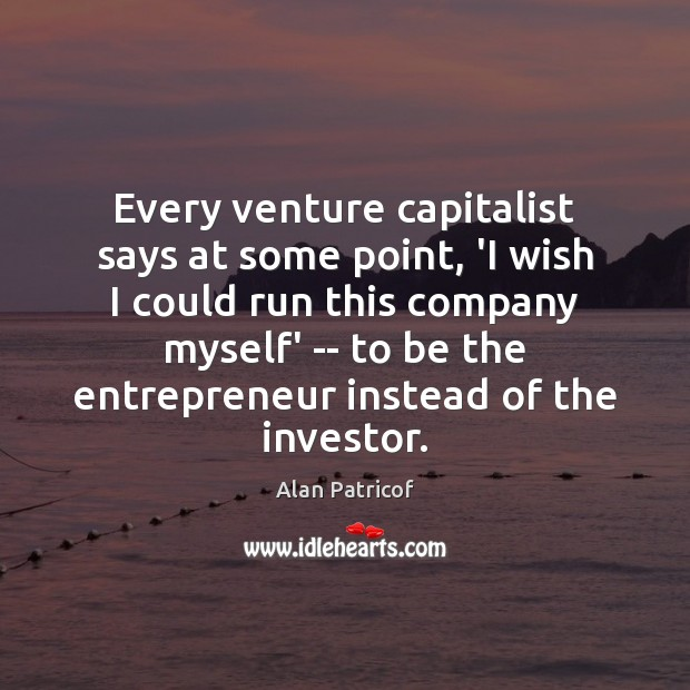 Image, Every venture capitalist says at some point, 'I wish I could run