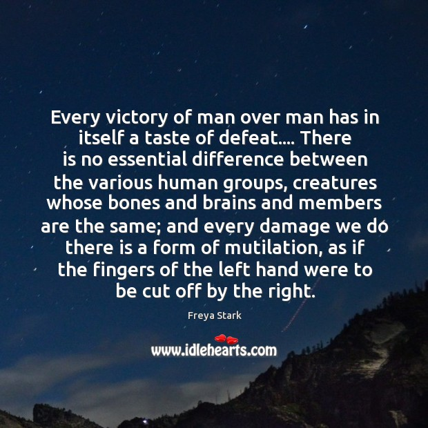 Every victory of man over man has in itself a taste of Image
