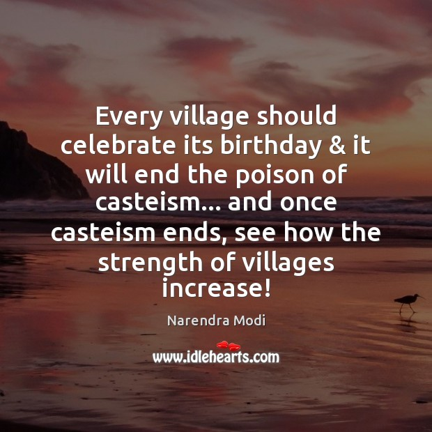 Image, Every village should celebrate its birthday & it will end the poison of
