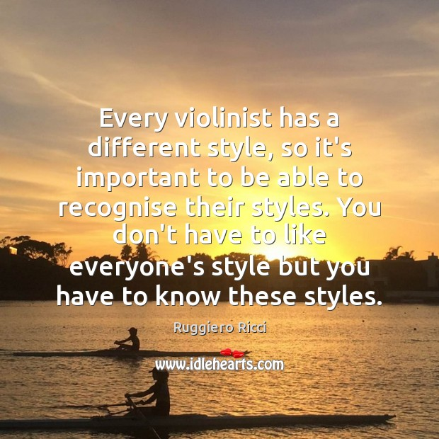 Every violinist has a different style, so it's important to be able Image