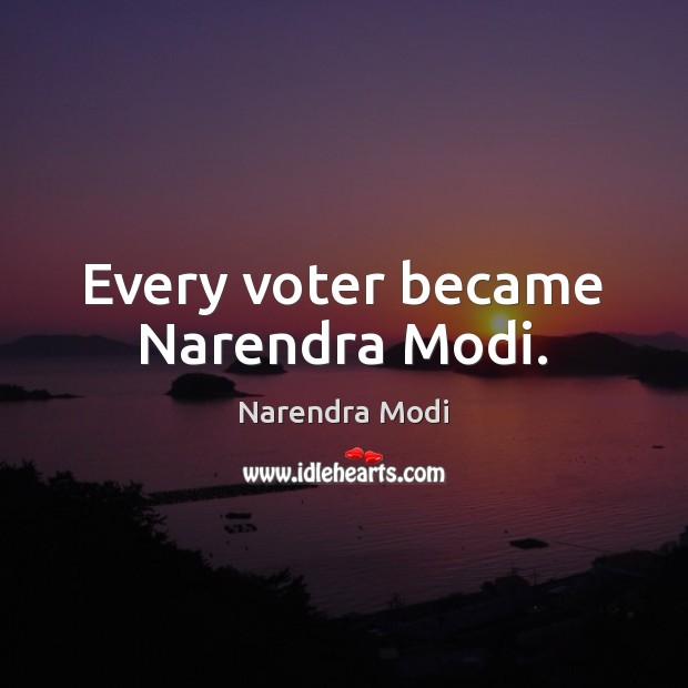 Every voter became Narendra Modi. Image