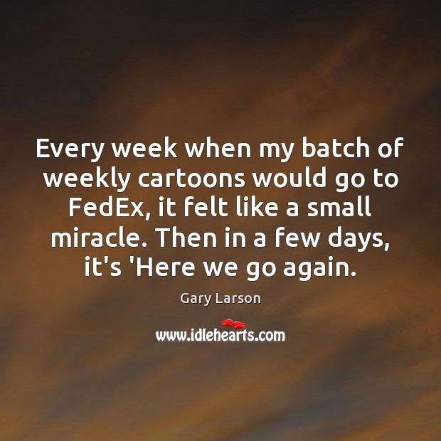 Image, Every week when my batch of weekly cartoons would go to FedEx,