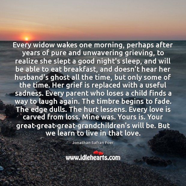 Every widow wakes one morning, perhaps after years of pure and unwavering Image
