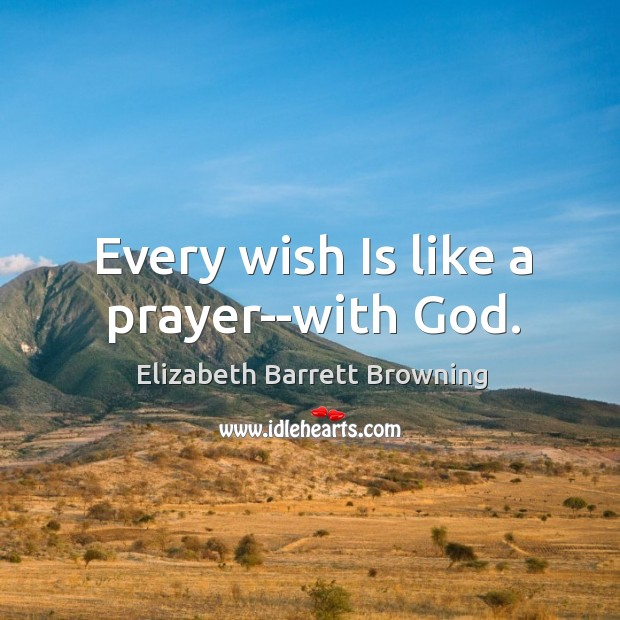 Image, Every wish Is like a prayer–with God.