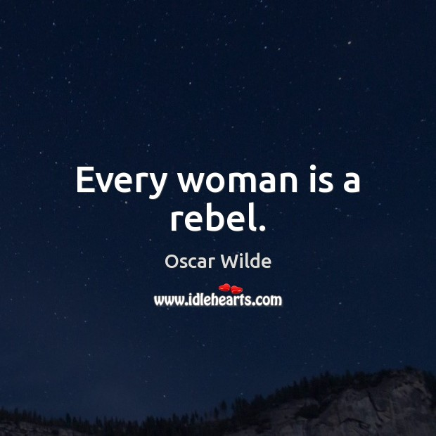 Image, Every woman is a rebel.