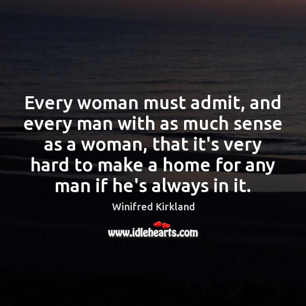 Every woman must admit, and every man with as much sense as Image