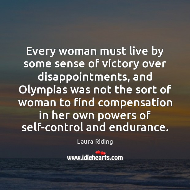 Every woman must live by some sense of victory over disappointments, and Image