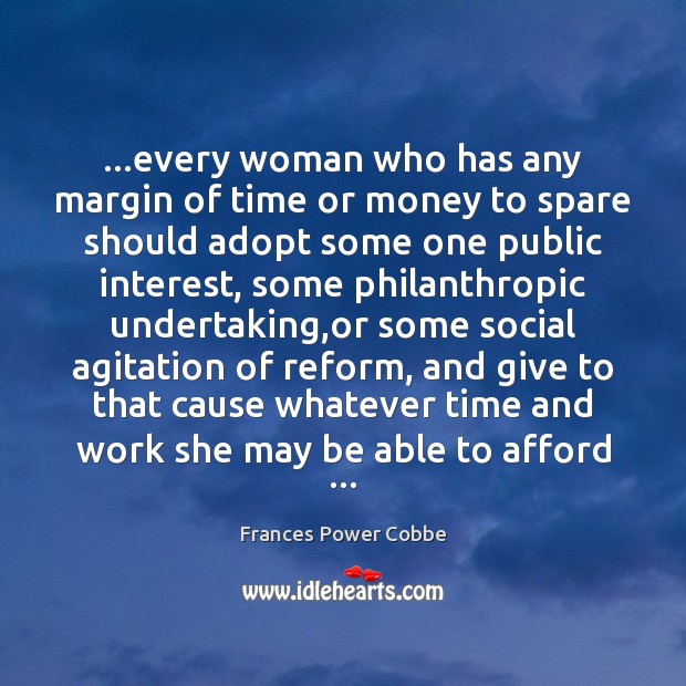 Image, …every woman who has any margin of time or money to spare