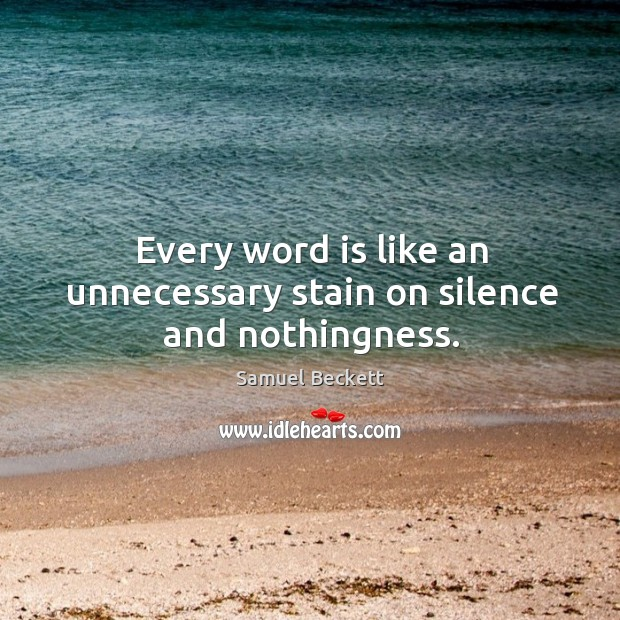 Every word is like an unnecessary stain on silence and nothingness. Image