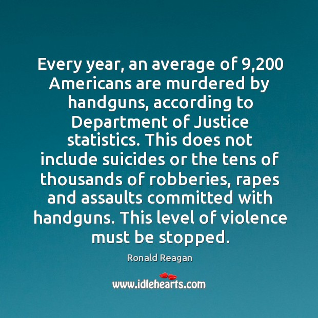 Image, Every year, an average of 9,200 Americans are murdered by handguns, according to