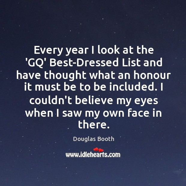Every year I look at the 'GQ' Best-Dressed List and have thought Douglas Booth Picture Quote