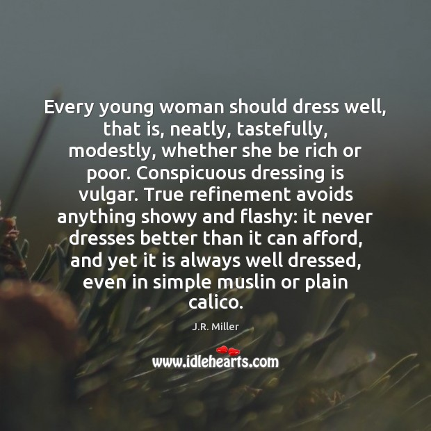 Image, Every young woman should dress well, that is, neatly, tastefully, modestly, whether
