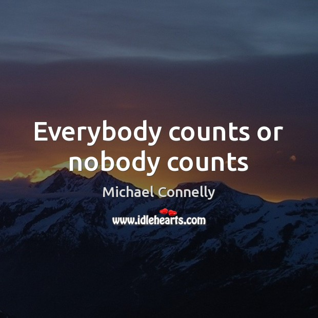 Everybody counts or nobody counts Image