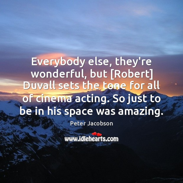 Everybody else, they're wonderful, but [Robert] Duvall sets the tone for all Image