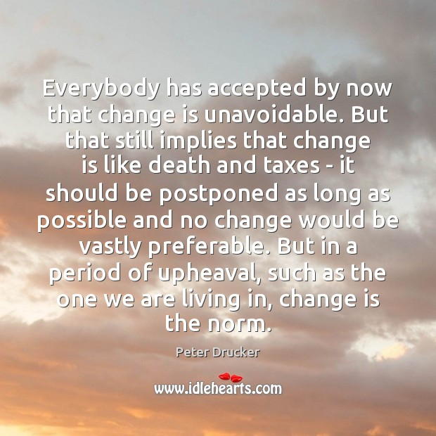 Everybody has accepted by now that change is unavoidable. But that still Change Quotes Image