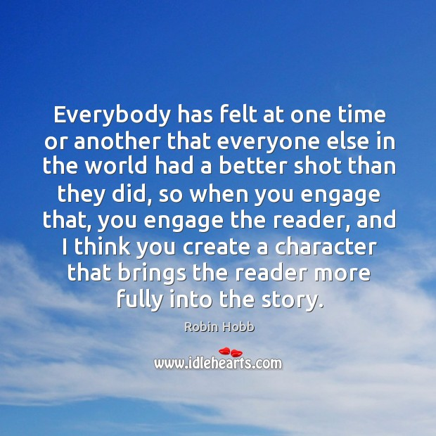 Image, Everybody has felt at one time or another that everyone else in