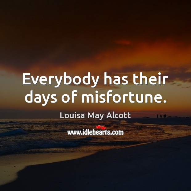 Everybody has their days of misfortune. Image