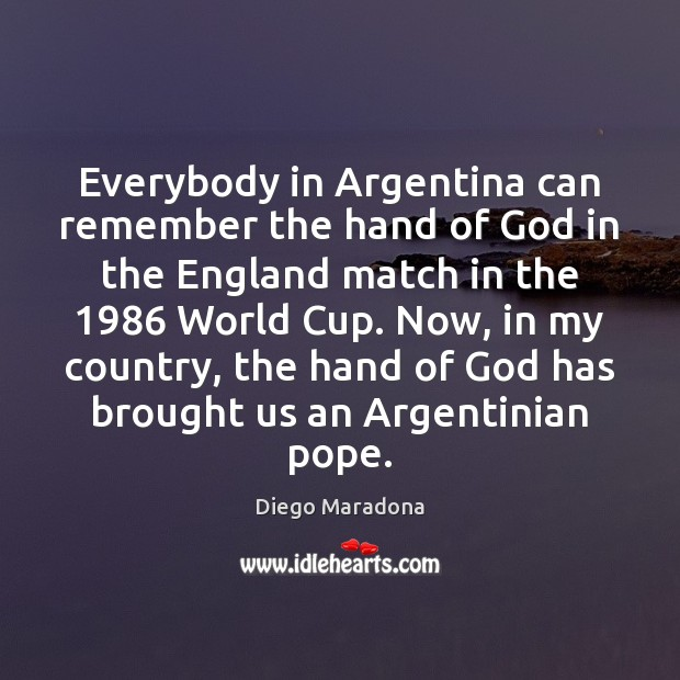 Image, Everybody in Argentina can remember the hand of God in the England
