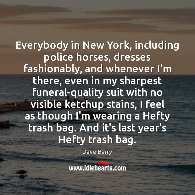 Everybody in New York, including police horses, dresses fashionably, and whenever I'm Image