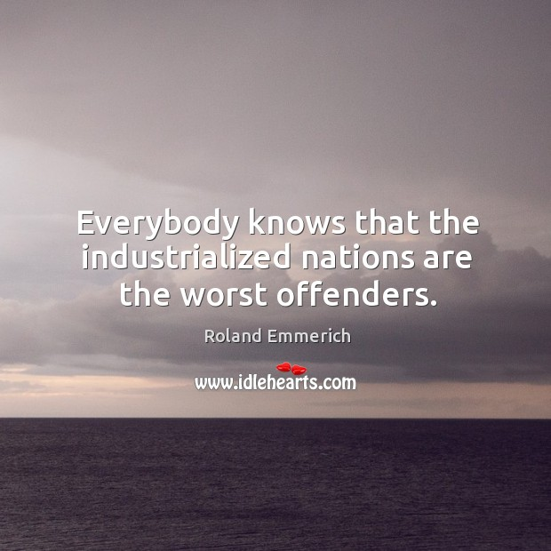 Image, Everybody knows that the industrialized nations are the worst offenders.