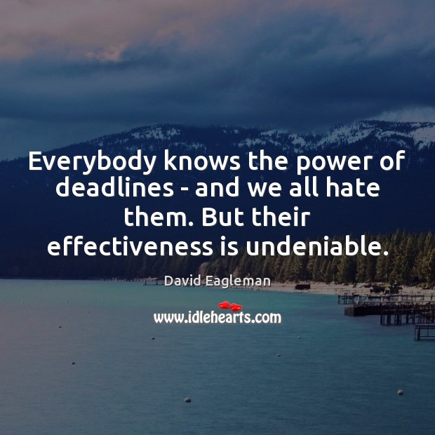 Everybody knows the power of deadlines – and we all hate them. Image