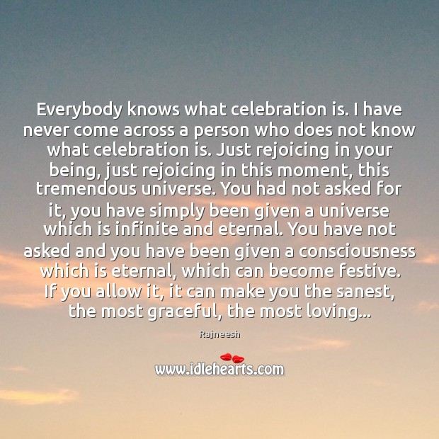 Image, Everybody knows what celebration is. I have never come across a person