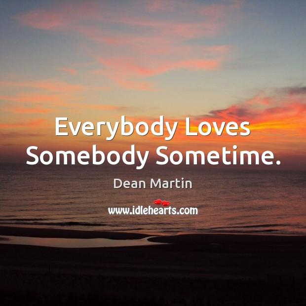 Everybody Loves Somebody Sometime. Image