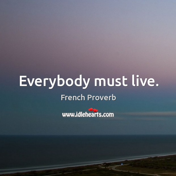 Image, Everybody must live.