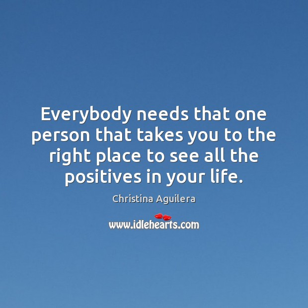 Everybody needs that one person that takes you to the right place Image