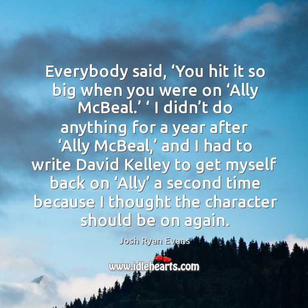 Everybody said, 'you hit it so big when you were on 'ally mcbeal.' Image