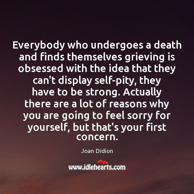 Everybody who undergoes a death and finds themselves grieving is obsessed with Image
