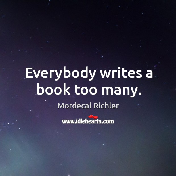 Everybody writes a book too many. Image