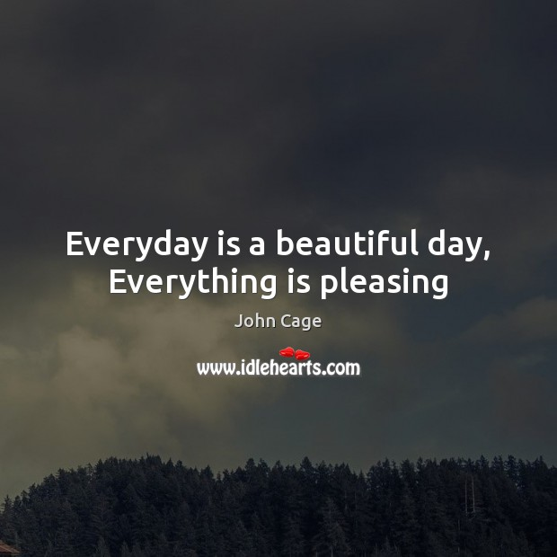 Image, Everyday is a beautiful day, Everything is pleasing
