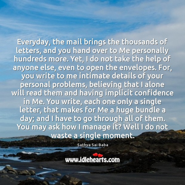 Everyday, the mail brings the thousands of letters, and you hand over Image