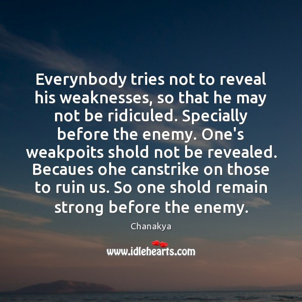Image, Everynbody tries not to reveal his weaknesses, so that he may not