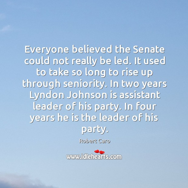 Everyone believed the Senate could not really be led. It used to Image