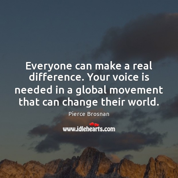 Image, Everyone can make a real difference. Your voice is needed in a