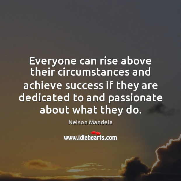 Everyone can rise above their circumstances and achieve success if they are Image