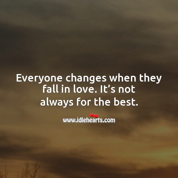 Everyone changes when they fall in love. Image