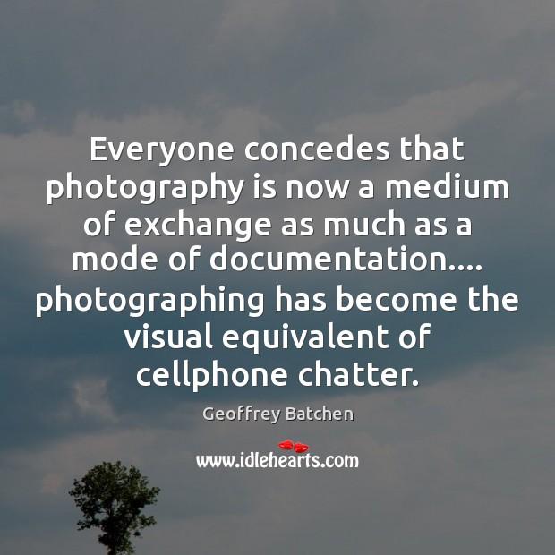 Picture Quote by Geoffrey Batchen