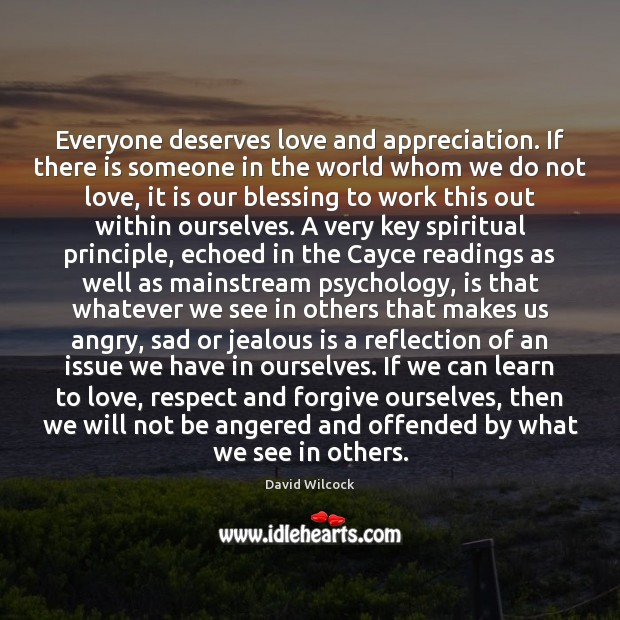 Image, Everyone deserves love and appreciation. If there is someone in the world