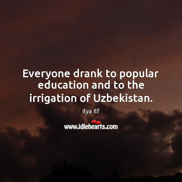 Everyone drank to popular education and to the irrigation of Uzbekistan. Image
