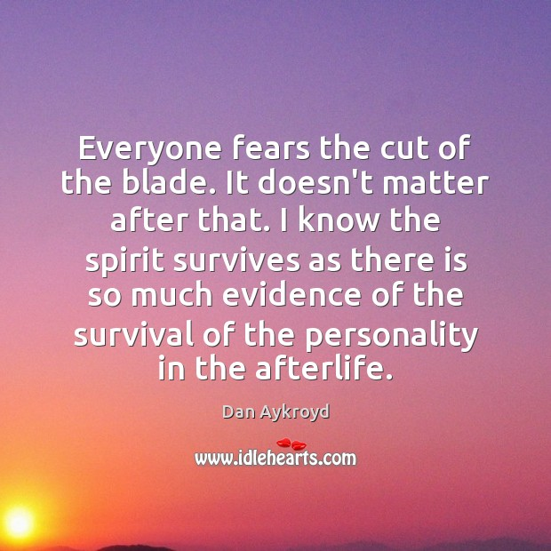 Image, Everyone fears the cut of the blade. It doesn't matter after that.