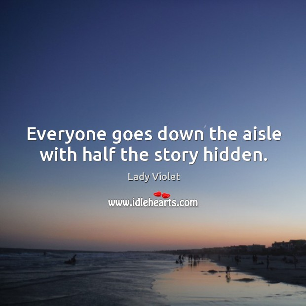 Everyone goes down the aisle with half the story hidden. Image